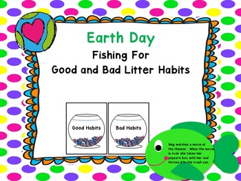 Earth Day -Fishing For Good and Bad Litter Habits