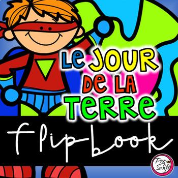 French Earth Day Flip Book - Jour de la Terre