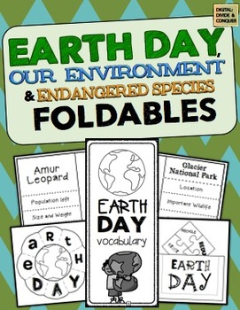 Earth Day Foldables!  Science, Our Environment, Endangered