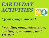 Earth Day Four-Page Packet -- 8 actvities -- Reading, Grammar, Writing, etc.