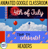 4th July Independence Day Google Classroom animated header