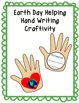 Earth Day Helping Hand Craftivity & Writing Activities