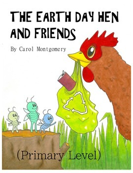 """""""Earth Day Hen and Friends"""" Readers Theater with Curriculum Links—Primary Level"""