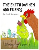 """""""Earth Day Hen and Friends"""" Readers Theater–Reading Comp.–Spring–Fluency"""