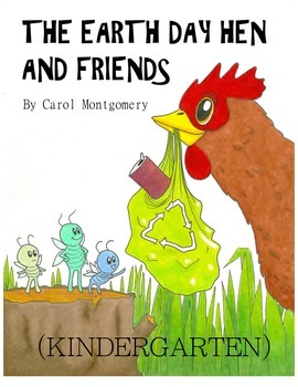 """""""Earth Day Hen and Friends"""" Readers Theater with Curriculum Links—Kindergarten"""