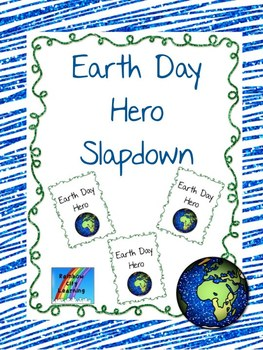 Earth Day Hero Slapdown