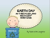 Earth Day - I Recycled...Who Recycled {A Word Game}