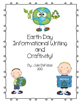 Earth Day Informational Writing & Craftivity