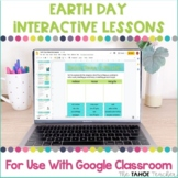 Earth Day Interactive Lessons for Use With Google Classroo