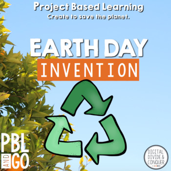 Project Based Learning, Earth Day Invention! (PBL)