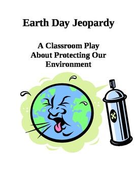 Earth Day Jeopardy - A Classroom Play