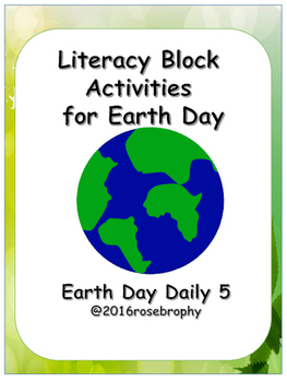 Earth Day Literacy Block Daily 5 Activities