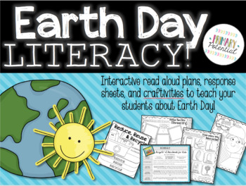 Earth Day Literacy: Lesson Plans, Worksheets, & Craftivities!