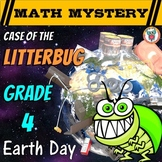 Earth Day Activity: Case of the Litterbug (Grade 4 Earth Day Math Mystery)
