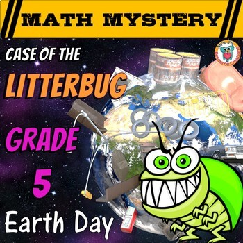 Earth Day Activity: Case of the Litterbug (Grade 5 Earth Day Math)