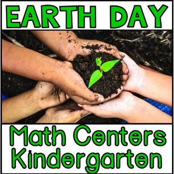 Earth Day Math Centers Kindergarten