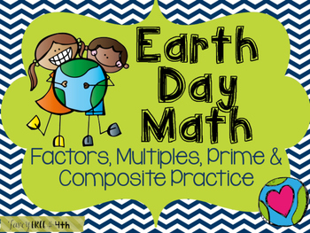 Earth Day Math: Factors, Multiples, Prime and Composite Numbers