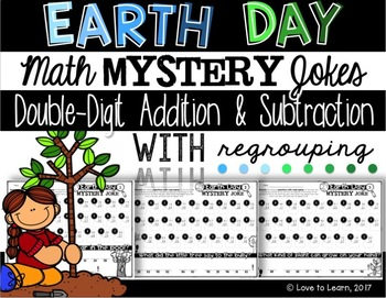 Earth Day Math Mystery Jokes **Addition & Subtraction with Regrouping**
