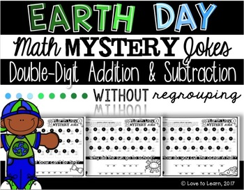 Earth Day Math Mystery Jokes **Addition & Subtraction without Regrouping**