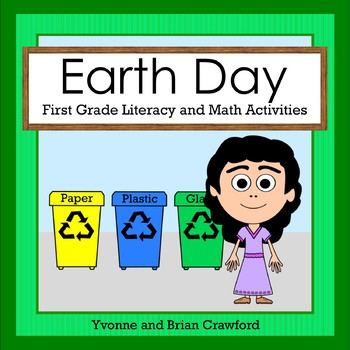 Earth Day Math and Literacy Activities First Grade Common Core