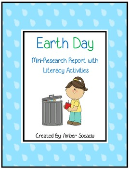 Earth Day Mini-Research Report with Literacy Activities