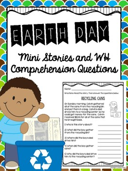 Earth Day Mini Stories and WH Comprehension Questions