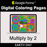 Earth Day: Multiply by 2 - Google Forms | Digital Coloring Pages