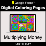 Earth Day: Multiplying Money - Google Forms | Digital Colo