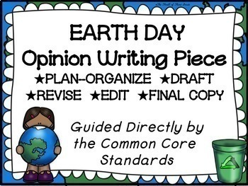 Earth Day Opinion Writing--Persuasive Writing Piece Pack--Common Core Aligned