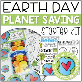 Earth Day: Planet Saving Starter Kit