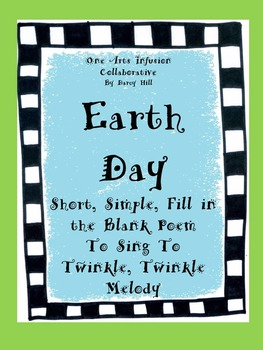 Earth Day Poem (Short, Simple, Fill in the Blank, Sing to Twinkle Twinkle Tune)