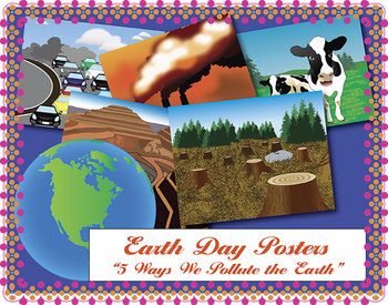 Earth Day Posters: 5 Ways We Pollute the Earth