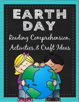 Earth Day Activities : Reading Comprehension, Activities, and Craft Ideas Pack