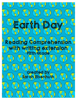 Earth Day Reading Comprehension with Writing Extension Fifth Grade