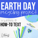 Earth Day Recycling Project-Writing a Procedural How-To Text