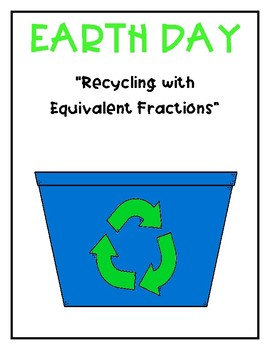 Earth Day:  Recycling with Equivalent Fractions