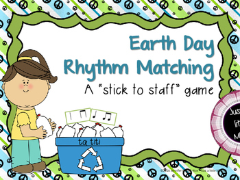 Earth Day Rhythm Matching--A stick to staff notation game {ta titi}