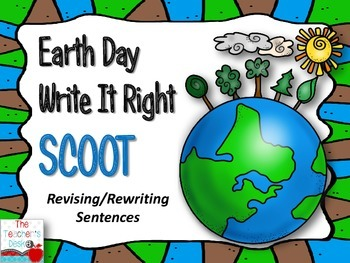 Earth Day SCOOT Revising/Rewriting Sentences