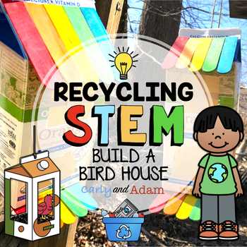 Earth Day STEM Activities: Recycling Build a Bird House STEM Activity