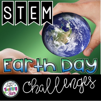 Earth Day STEM Challenges and Activities