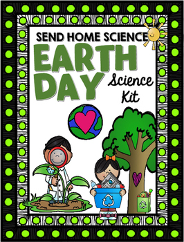 Earth Day Science Kit {Send Home Science}