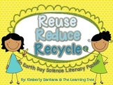 Earth Day Science/Literacy Packet {Reduce, Reuse, Recycle}