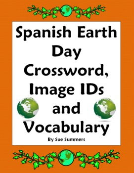 Spanish Earth Day Crossword, Image IDs, and Vocabulary List