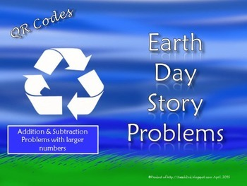 Earth Day Story Problems with QR Codes
