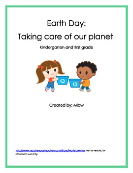 Earth Day:  Taking care of our planet Kindergarten and first grade