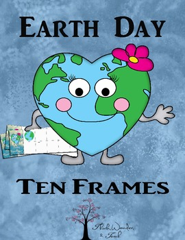 Earth Day Ten Frames (CCSS for K-1)