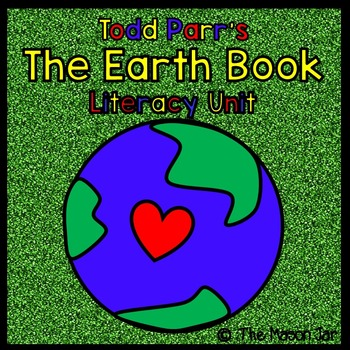 Earth Day - The Earth Book Literacy Unit