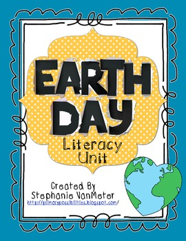 Earth Day Theme Literacy Unit