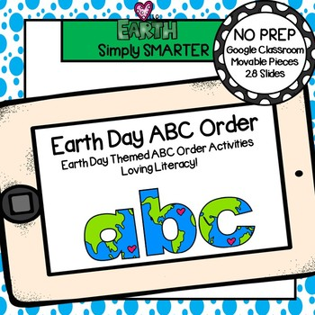 Earth Day Themed ABC Order Activities For GOOGLE CLASSROOM