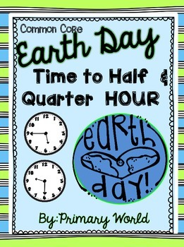 Earth Day Time to the Quarter Hour and Half Hour